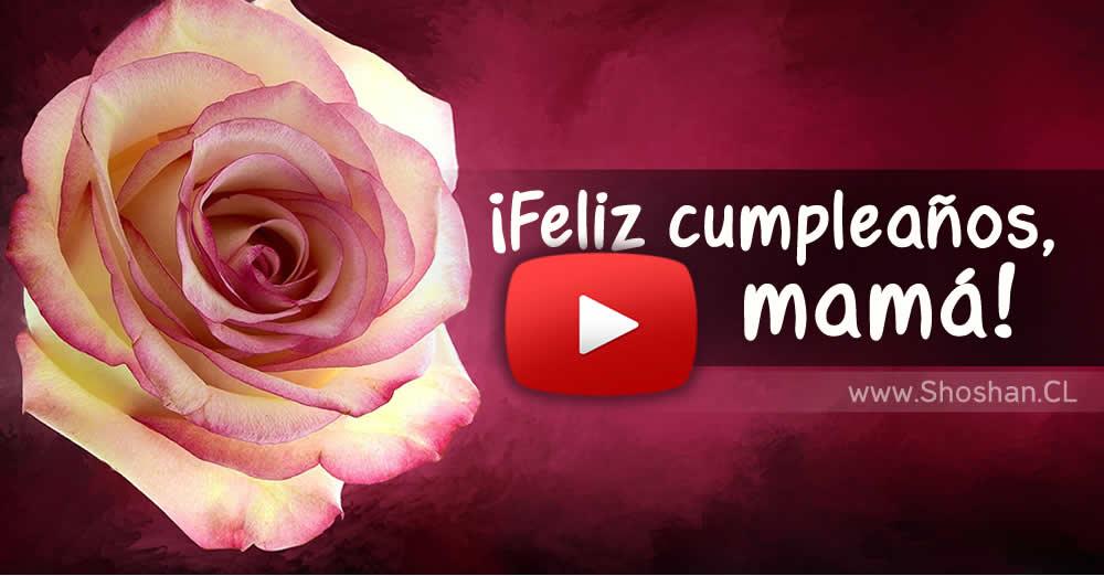 a4ed128b771 Feliz cumpleaños, mamá