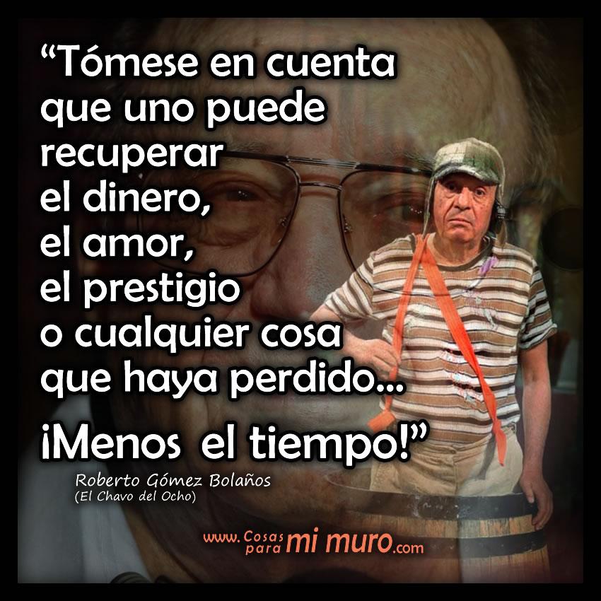 Frases De Roberto Gómez Bolaños El Chavo Del Ocho