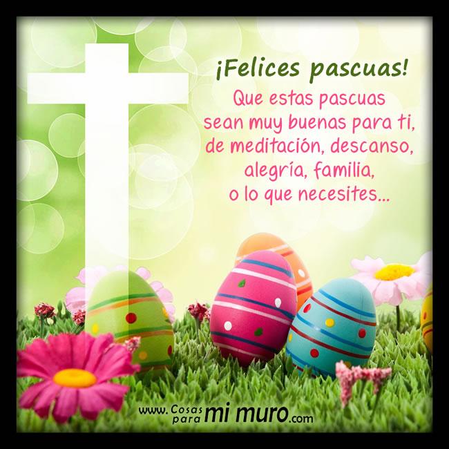 Imagenes de Felices Pascuas Frases huevos decorados bonitos