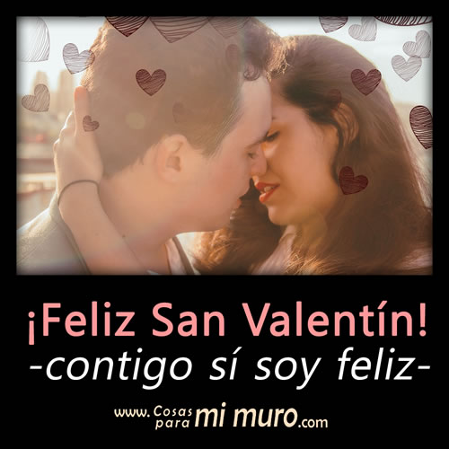 ¡Feliz San Valentín! Contigo sí soy feliz