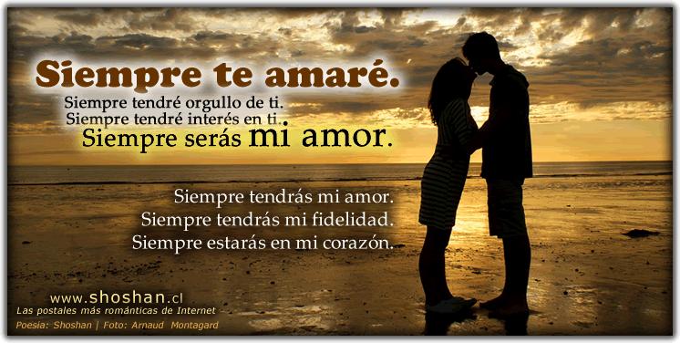 mi Amor Siempre te Amare Siempre te Amaré